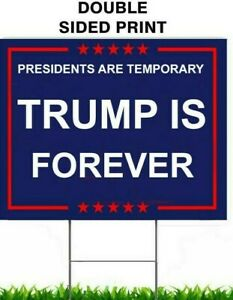 Presidents Are Temporary Trump Is Forever 18quot; x 12quot; yard sign W STAKE TWO SIDED