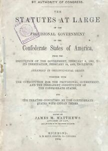 James M Matthews STATUTES AT LARGE OF THE PROVISIONAL GOVERNMENT 1864 $350.00
