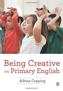 Adrian Copping Being Creative In Primary English UK IMPORT BOOK NEW $39.53