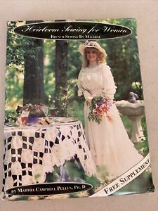 Heirloom Sewing for Women : French Sewing by Machine by Martha C. Pullen 1993 UC $12.99