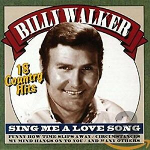 Love Billy Walker Sing Me A Love Song 18 Count CD $13.99