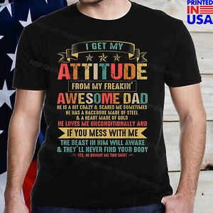 I Get My Attitude From My Freaking Awesome Dad Vintage Retro T Shirt $14.93