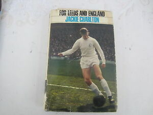 1967 FOR LEEDS AND ENGLAND BY JACKIE CHARLTON HARD BACK 1ST EDITION