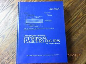 DESIGNING AND FORMING CUSTOM CARTRIDGES-signed first edition-rifles