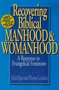 Recovering Biblical Manhood and Womanhood : A Response to Evangelical Feminism $5.24