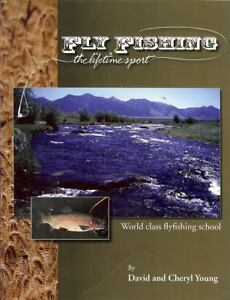Fly Fishing : The Lifetime Sport by David Young and Cheryl Young 2010 Paperbac