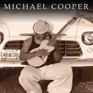 Michael Cooper Are We Cool New CD