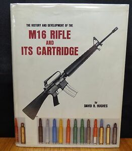 THE HISTORY AND DEVELOPMENT OF THE M16 RIFLE AND ITS CARTRIDGE-SIGNEDNumbered