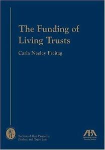 The Funding of Living Trusts by Carla Neeley Freitag