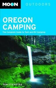 Oregon Camping : The Complete Guide to Tent and RV Camping by Tom Stienstra