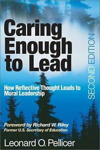Caring Enough to Lead : How Reflective Thought Leads to Moral Leadership