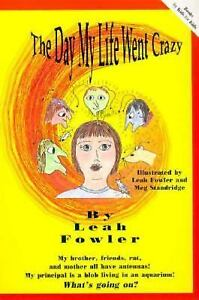 The Day My Life Went Crazy  (ExLib) by Leah Fowler