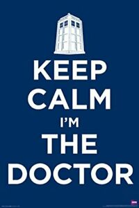 Doctor Who Keep Calm Im The Doctor Tardis TV Show Poster 24x36