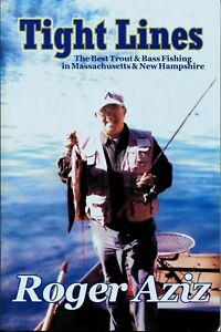 Tight Lines : The Best Trout and Bass Fishing in Massachusetts and New Hampshire