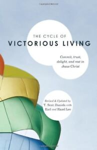 The Cycle of Victorious Living: Commit trust delight and rest in Jesus Christ