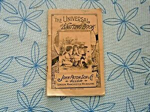 Universal Knitting Book – John Paton Son & Co. 1903 - 2nd Edition – Very Rare