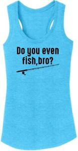 Ladies Do You Even Fish Bro Tri Blend Tank Top Fishing Outdoors Country