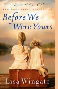 Before We Were Yours: A Novel (2019, Paperback, New) by Lisa Wingate