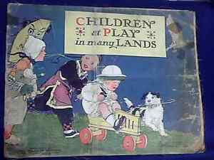 "Children At Play In Many Lands~This Is One of The Volland ""Cloth Books""~1922"