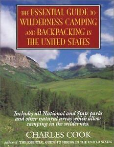 The Essential Guide to Wilderness Camping and Backpacking in the U. S.