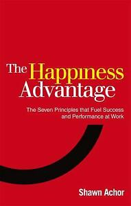 Happiness Advantage: The Seven Principles That Fuel Success and Performance... $4.09
