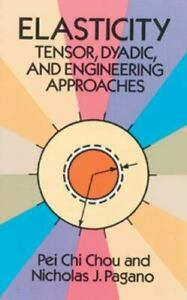 Elasticity: Tensor Dyadic and Engineering Approaches Dover Civil and... $4.32