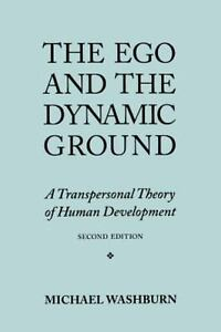 The Ego and the Dynamic Ground: A Transpersonal Theory of Human Development, , W