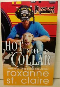 Hot Under the Collar The Dogmothers Book 1 by St. Claire Roxanne 2019 Pb $14.49