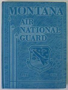 Montana Air National Guard 1967 Unit History Year Book