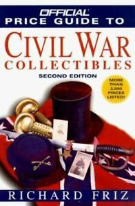The Official Price Guide to Civil War Collectibles by Richard Friz $8.06