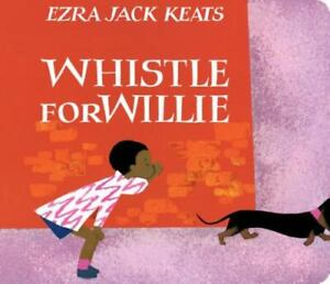 Whistle for Willie by Keats Ezra Jack