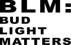 BLM bud light matters beer drink VINYL DECAL STICKER 5915