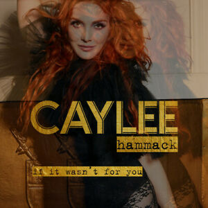 Caylee Hammack If It Wasn#x27;t For You New CD $15.49