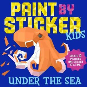 Paint by Sticker Kids: under the Sea : Create 10 Pictures One Sticker at a Time $4.09