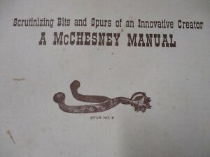 VERY RARE Scrutinizing Bits  Spurs of a Innovative McCHESNEY Lee Jacobs Signed