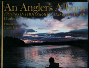 An Angler#x27;s Album : Fishing in Photography and Literature by Charles H. Traub a…