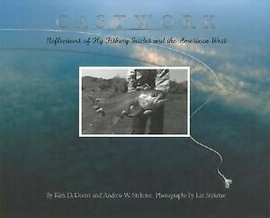 Castwork : Reflections of Fly Fishing Guides and the American West