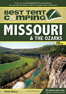 Best Tent Camping: Missouri and the Ozarks: Your Car Camping Guide to Scenic…