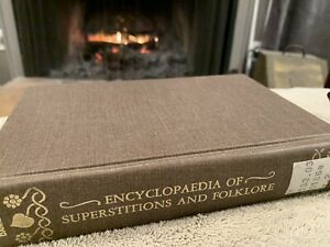 Encyclopedia Of Superstitions Folklore And The Occult Sciences Of The World