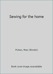Sewing for the home by Picken Mary Brooks $4.55