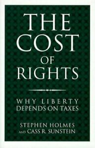The Cost of Rights : Why Liberty Depends on Taxes $7.80