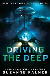 Driving the Deep The Finder Chronicles by Palmer Suzanne Hardcover $29.95