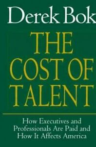 The Cost of Talent : How Executives and Professionals Are Paid and How It... $4.36