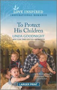 To Protect His Children by Linda Goodnight $4.09