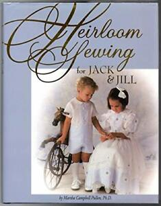 Heirloom Sewing for Jack amp; Jill by Pullen Martha Campbell Hardcover $24.95