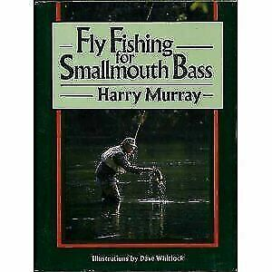Fly Fishing for Smallmouth Bass by Harry W. Murray; Lyons Press Staff