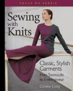 Sewing with Knits : Classic Stylish Garments from Swimsuits to Eveningwear $5.20