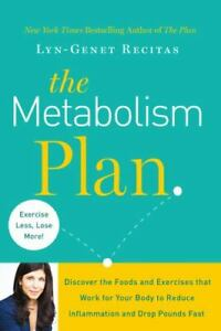 The Metabolism Plan : Discover the Foods and Exercises That Work for Your...