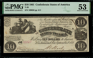 T 28 PF 10 $10 1861 Confederate Currency CSA Graded PMG 53 Comment