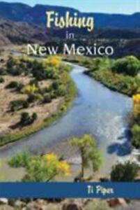 Fishing in New Mexico by Ti Piper